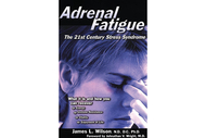 Dr James L Wilson: ADRENAL FATIGUE: The 21st century stress syndrome