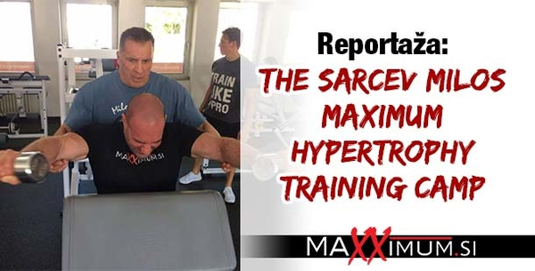The_Sarcev_Milos_Maximum_Hypertrophy_Training_Camp_-_reportaža